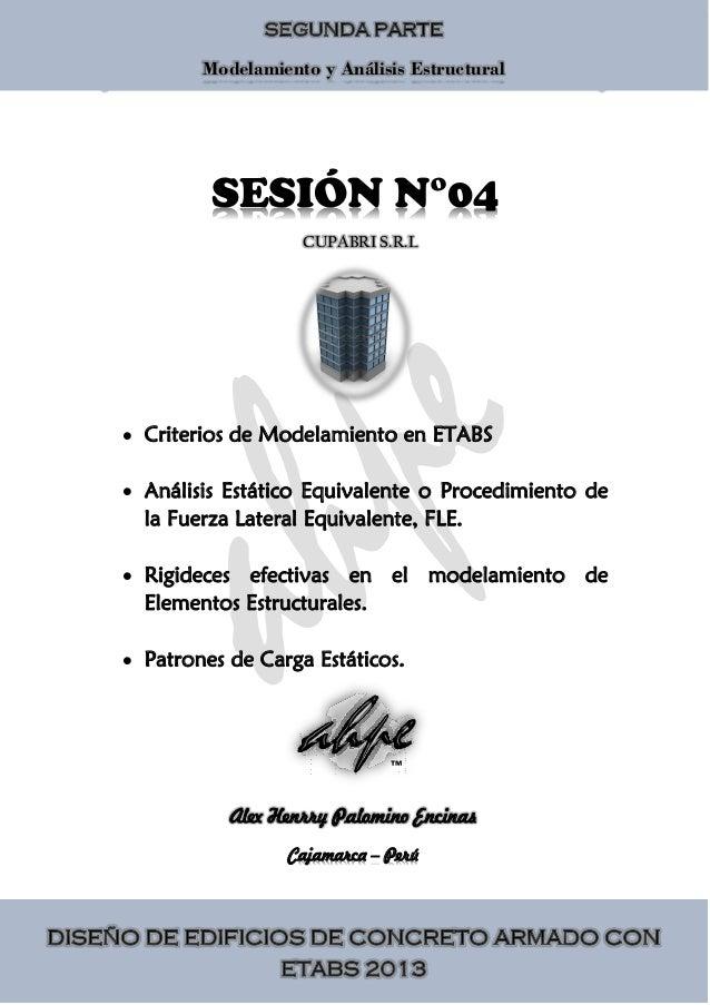 Diseño de Edificios de Concreto Armado ETABS 2013 1 SESIÓN N°04  Criterios de Modelamiento en ETABS  Análisis Estático E...