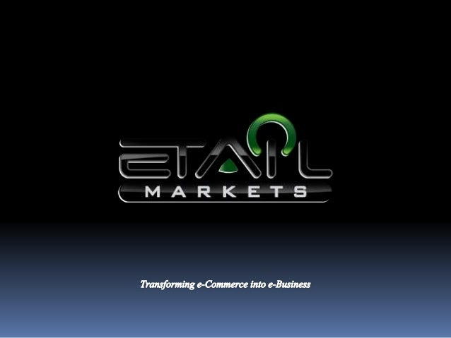eTail Markets is positioned to disrupt retail distribution by providing manufacturers and distributors direct access to th...