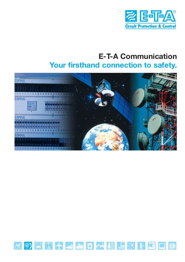 E-T-A Communication Your firsthand connection to safety.