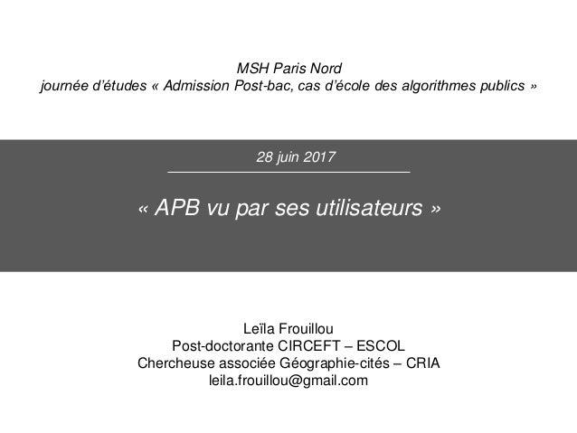 « APB vu par ses utilisateurs » MSH Paris Nord journée d'études « Admission Post-bac, cas d'école des algorithmes publics ...