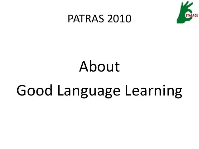 PATRAS 2010 About Good Language Learning