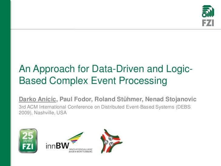 An Approach for Data-Driven and Logic-Based Complex Event ProcessingDarko Anicic, Paul Fodor, Roland Stühmer, Nenad Stojan...