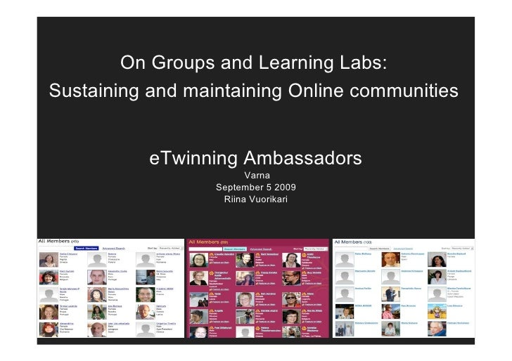 On Groups and Learning Labs: Sustaining and maintaining Online communities              eTwinning Ambassadors             ...