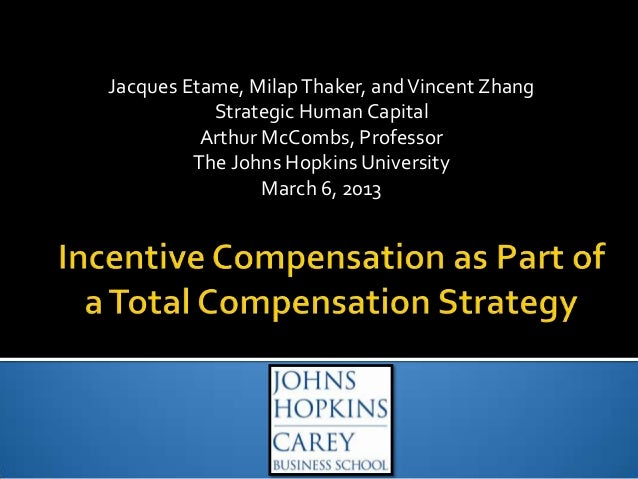 Jacques Etame, Milap Thaker, and Vincent Zhang Strategic Human Capital Arthur McCombs, Professor The Johns Hopkins Univers...