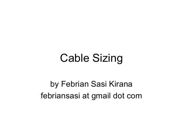 Cable Sizing by Febrian Sasi Kirana febriansasi at gmail dot com