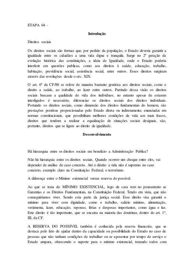 ETAPA 04 –  Introdução  Direitos sociais  Os direitos sociais são formas que, por pedido da população, o Estado deveria ga...