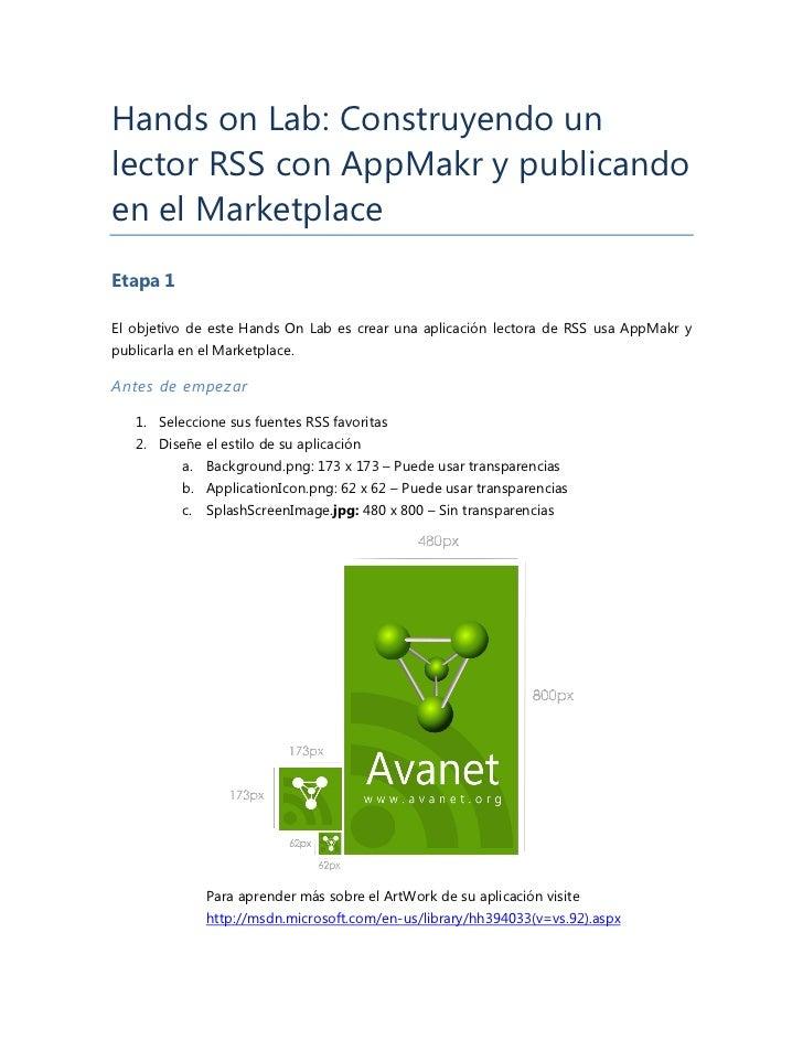 Hands on Lab: Construyendo unlector RSS con AppMakr y publicandoen el MarketplaceEtapa 1El objetivo de este Hands On Lab e...