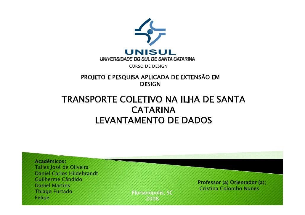 CURSO DE DESIGN                    PROJETO E PESQUISA APLICADA DE EXTENSÃO EM                                     DESIGN  ...