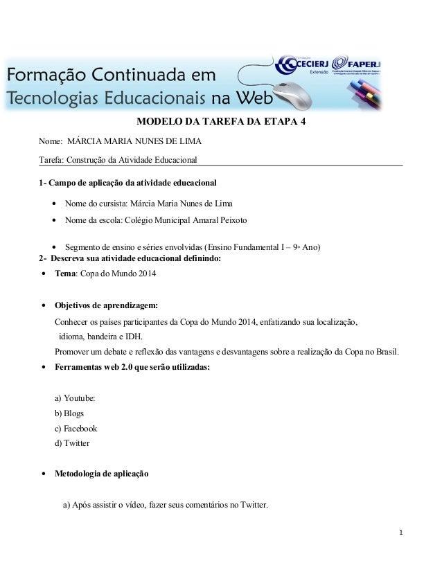 MODELO DA TAREFA DA ETAPA 4 Nome: MÁRCIA MARIA NUNES DE LIMA Tarefa: Construção da Atividade Educacional 1- Campo de aplic...