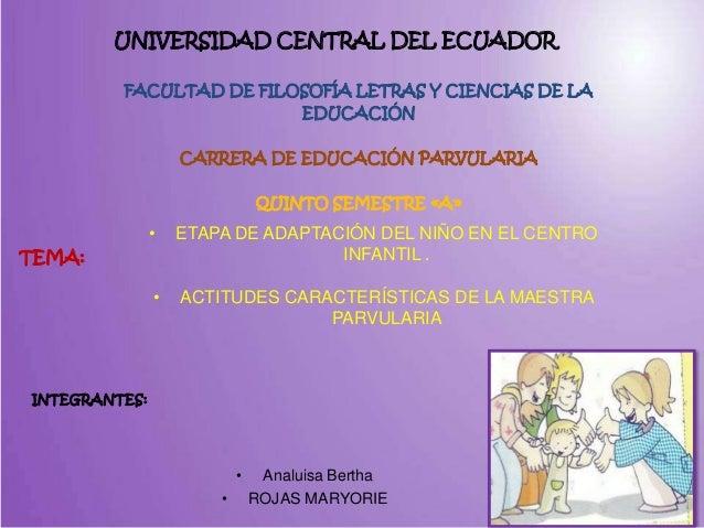 UNIVERSIDAD CENTRAL DEL ECUADORFACULTAD DE FILOSOFÍA LETRAS Y CIENCIAS DE LAEDUCACIÓNCARRERA DE EDUCACIÓN PARVULARIAQUINTO...