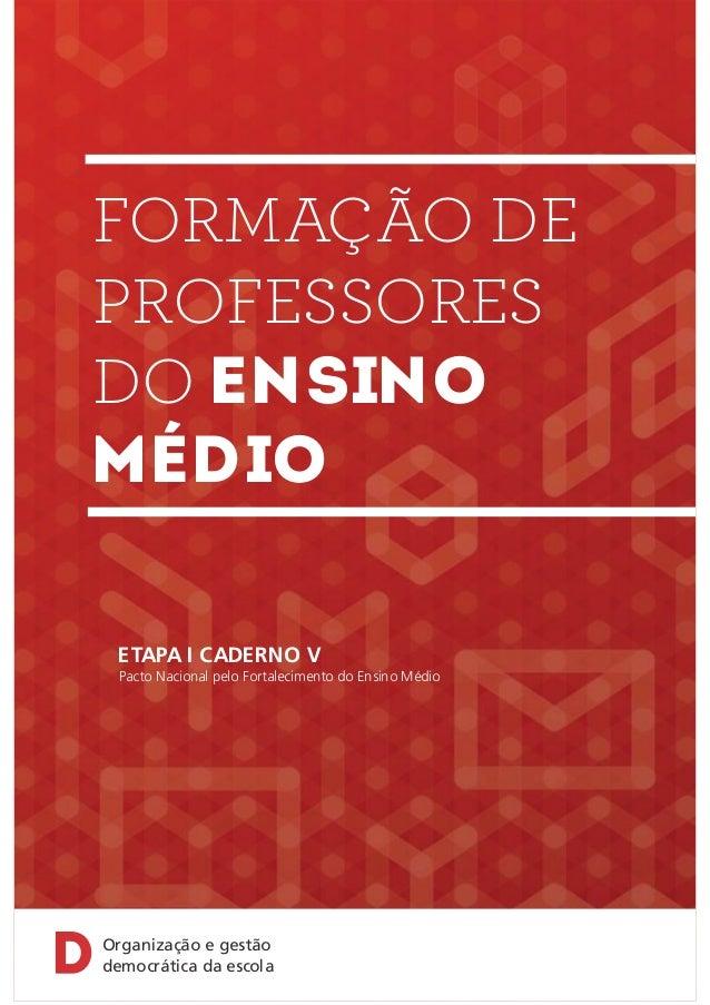 Ministério da Educação Secretaria de Educação Básica Formação de Professores do Ensino Médio ORGANIZAÇÃO E GESTÃO DEMOCRÁT...