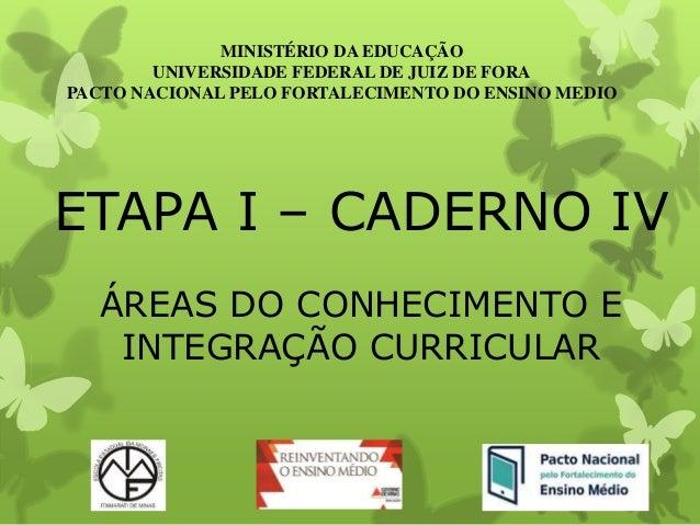 MINISTÉRIO DA EDUCAÇÃO  UNIVERSIDADE FEDERAL DE JUIZ DE FORA  PACTO NACIONAL PELO FORTALECIMENTO DO ENSINO MEDIO  ETAPA I ...