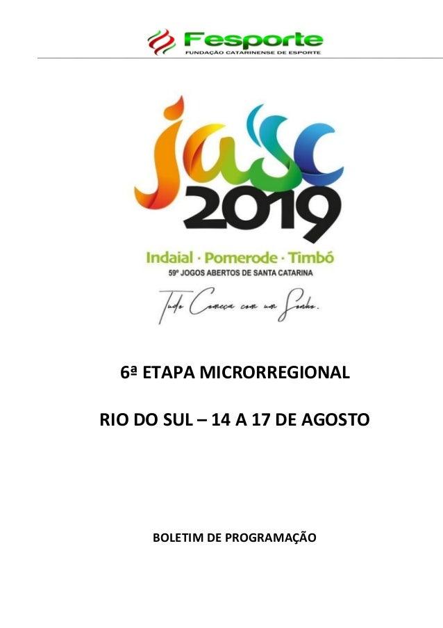 6ª ETAPA MICRORREGIONAL RIO DO SUL – 14 A 17 DE AGOSTO BOLETIM DE PROGRAMAÇÃO
