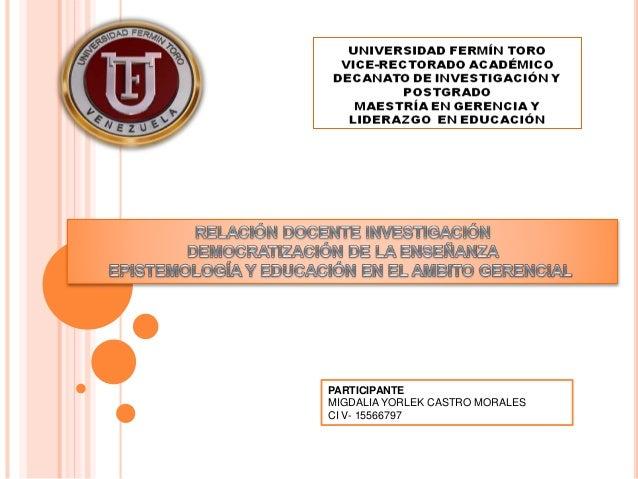 PARTICIPANTE  MIGDALIA YORLEK CASTRO MORALES  CI V- 15566797