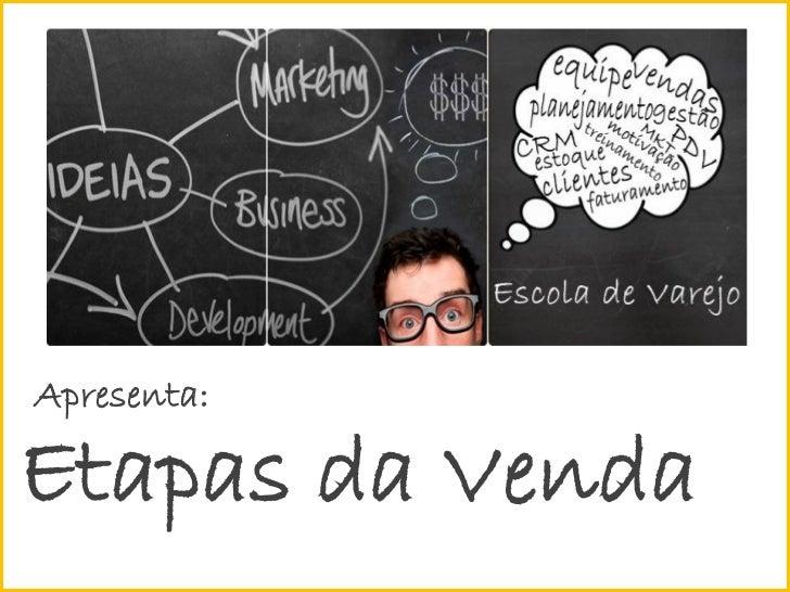 Apresenta: Etapas da Vendaevarejo.com