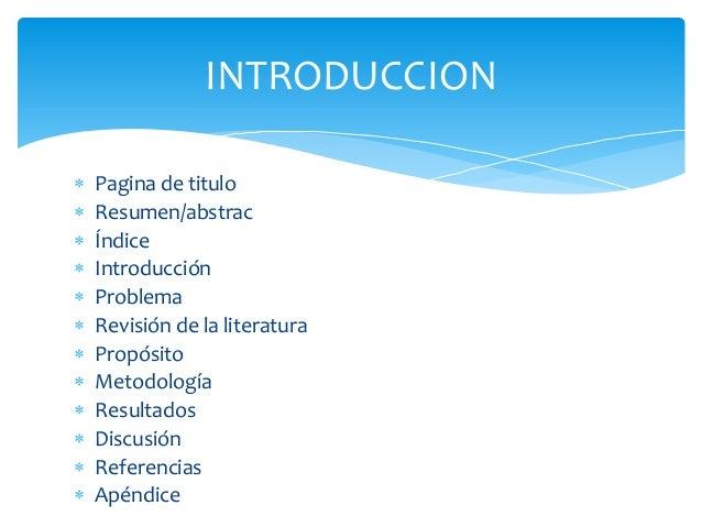  Pagina de titulo Resumen/abstrac Índice Introducción Problema Revisión de la literatura Propósito Metodología Re...