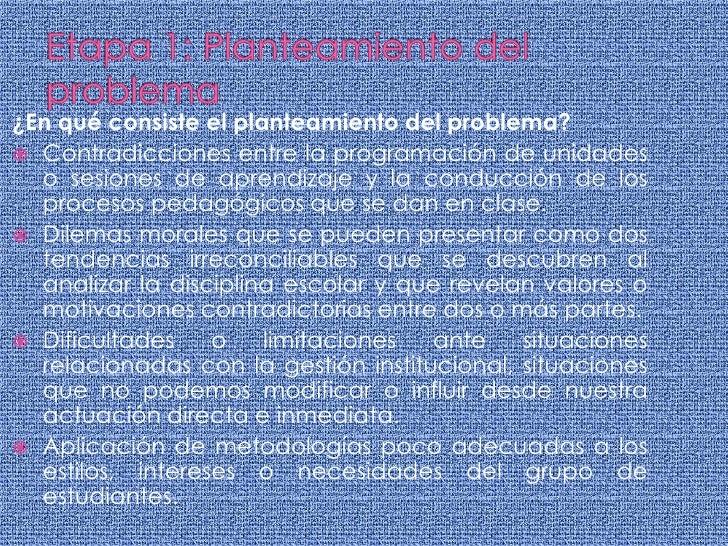 Etapa 1: Planteamiento del problema<br />¿En qué consiste el planteamiento del problema?<br />Contradicciones entre la pro...