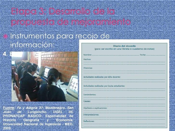 Etapa 3: Desarrollo de la propuesta de mejoramiento<br />Instrumentos para recojo de información:<br />4. El diario del do...