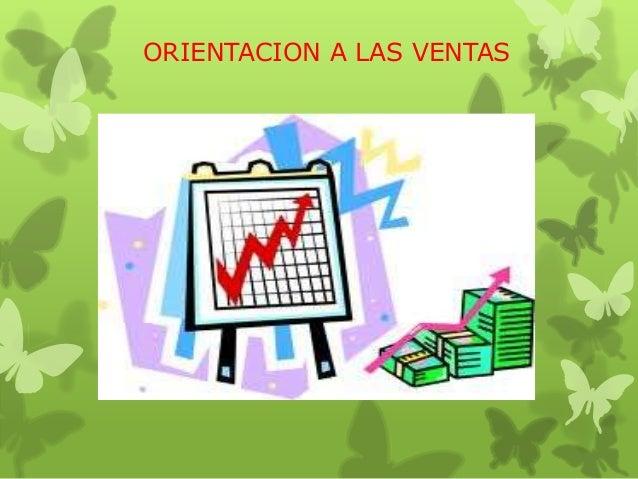 Mercadotecnia EQ 6 - ORIENTACIÓN A LAS VENTAS