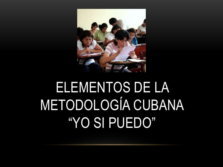 """ELEMENTOS DE LAMETODOLOGÍA CUBANA    """"YO SI PUEDO"""""""