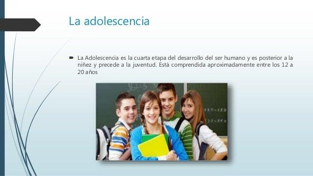 ef4cf1fa2 La adolescencia  La Adolescencia es la cuarta etapa del desarrollo del ser  humano ...