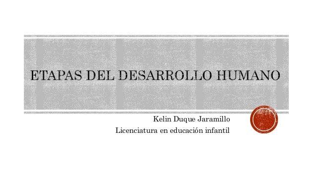 Kelin Duque Jaramillo Licenciatura en educación infantil