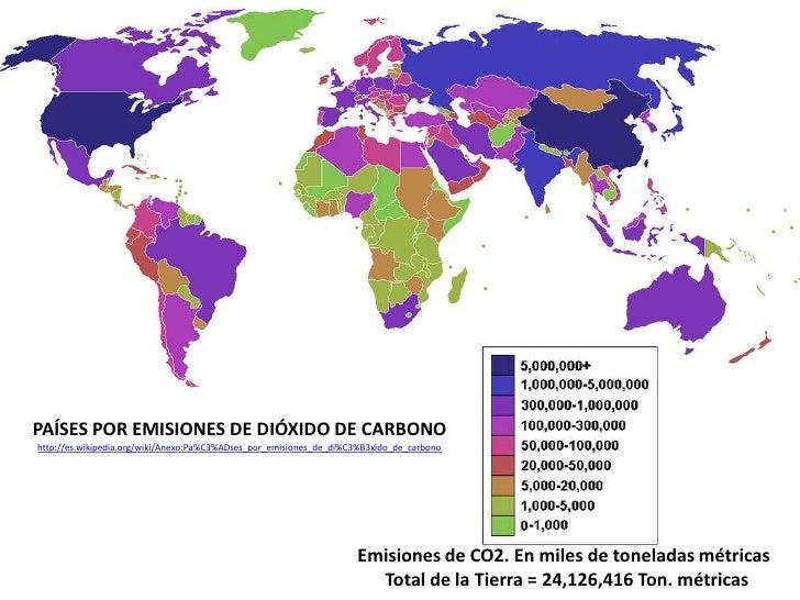PAÍSES POR EMISIONES DE DIÓXIDO DE CARBONO<br />http://es.wikipedia.org/wiki/Anexo:Pa%C3%ADses_por_emisiones_de_di%C3%B3xi...
