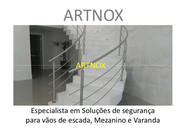 ARTNOX ARTNOX Especialista em Soluções de segurança para vãos de escada, Mezanino e Varanda ARTNOX