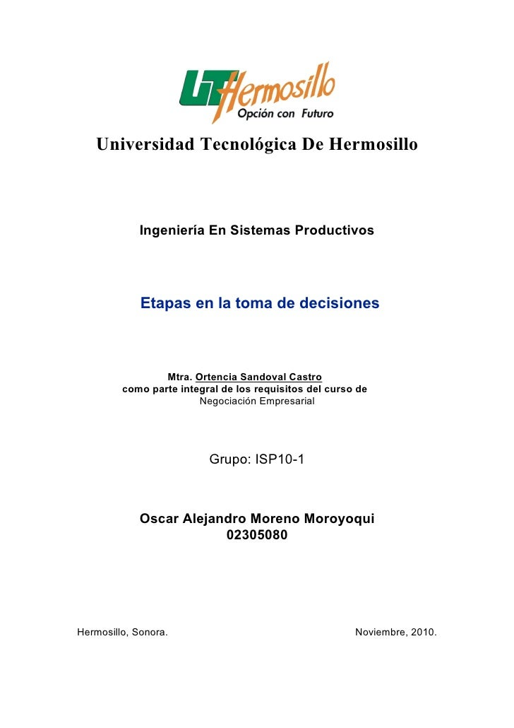 Universidad Tecnológica De Hermosillo             Ingeniería En Sistemas Productivos             Etapas en la toma de deci...