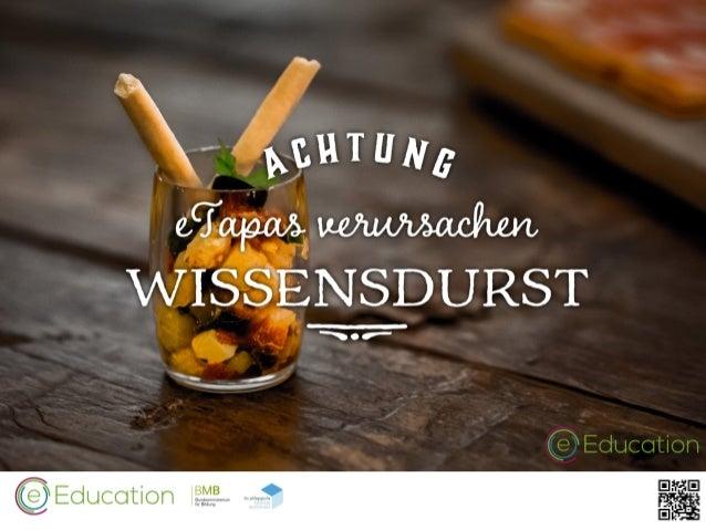 eTapas … Das als Teil des Konzepts Helly Swaton Bundeslandkoordination Wien eEducation Austria Mag. Robert Schrenk, Bakk. ...