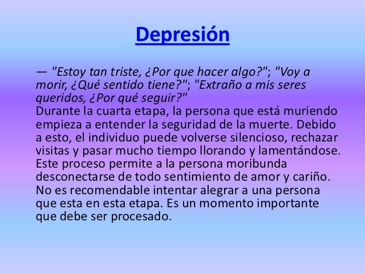 """Depresión— """"Estoy tan triste, ¿Por que hacer algo?""""; """"Voy amorir, ¿Qué sentido tiene?""""; """"Extraño a mis seresqueridos, ¿Por..."""