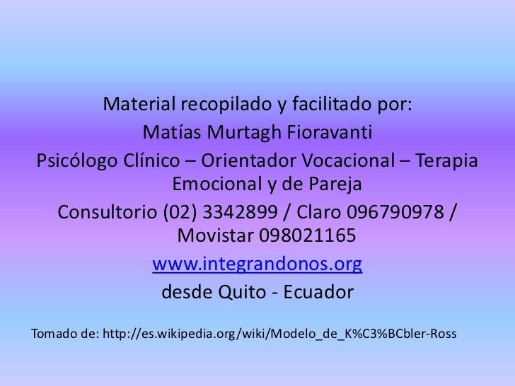 Material recopilado y facilitado por:             Matías Murtagh FioravantiPsicólogo Clínico – Orientador Vocacional – Ter...