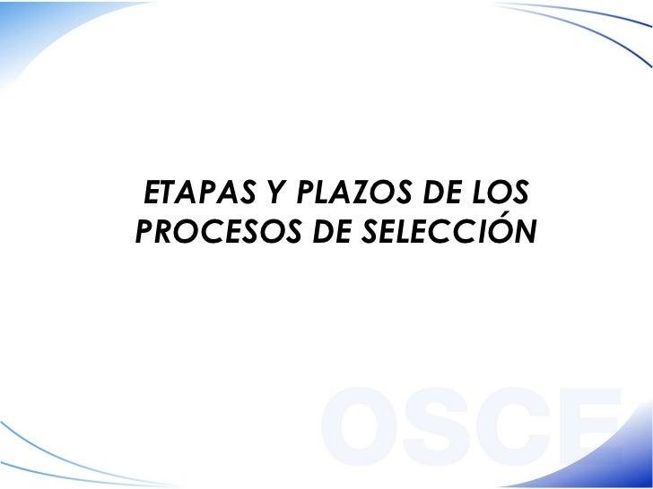 ETAPAS Y PLAZOS DE LOS PROCESOS DE SELECCIÓN