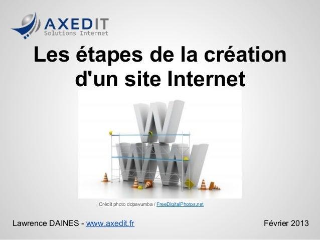 Les étapes de la création         dun site Internet                      Crédit photo ddpavumba / FreeDigitalPhotos.netLaw...