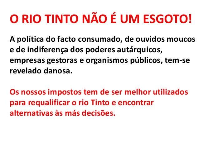 O RIO TINTO NÃO É UM ESGOTO! A política do facto consumado, de ouvidos moucos e de indiferença dos poderes autárquicos, em...