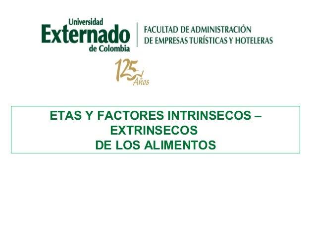 ETAS Y FACTORES INTRINSECOS – EXTRINSECOS DE LOS ALIMENTOS