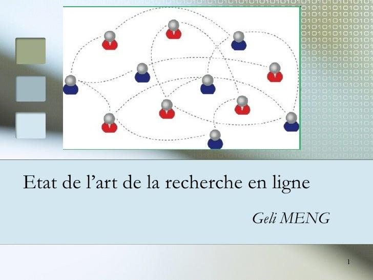 Etat de l'art de la recherche en ligne Geli MENG