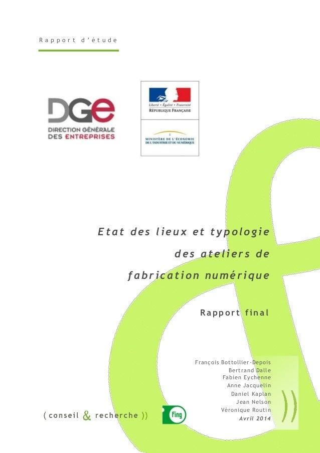 R a p p o r t d ' é t u d e Etat des lieux et typologie des ateliers de fabrication numérique R a p p o r t f i n a l Fran...