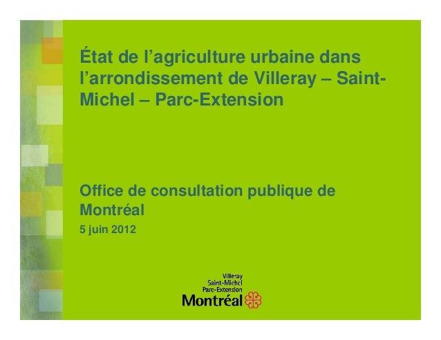 État de l'agriculture urbaine dansl'arrondissement de Villeray – Saint-Michel – Parc-ExtensionOffice de consultation publi...