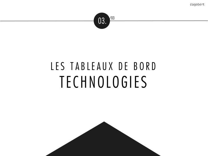 /03         03.LES TABLEAUX DE BORD TECHNOLOGIES