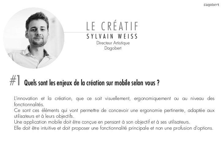 LE CRÉATIF                                      SYLVAIN WEISS                                           Directeur Artistiq...