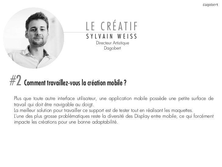LE CRÉATIF                                    SYLVAIN WEISS                                         Directeur Artistique  ...