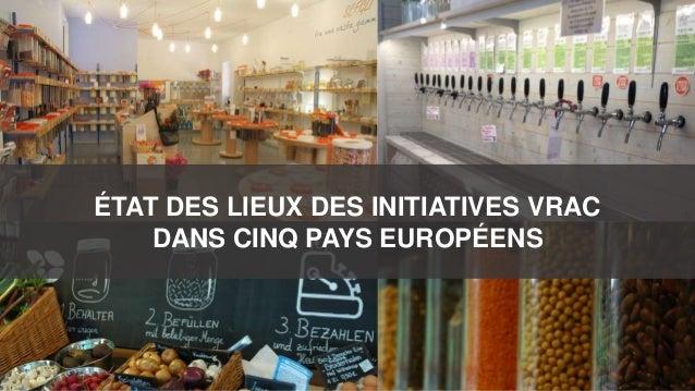 ÉTAT DES LIEUX DES INITIATIVES VRAC DANS CINQ PAYS EUROPÉENS