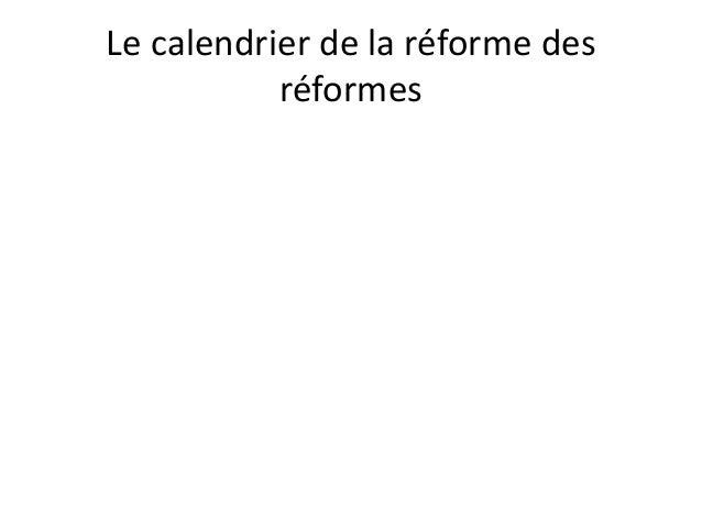 Le calendrier de la réforme des           réformes