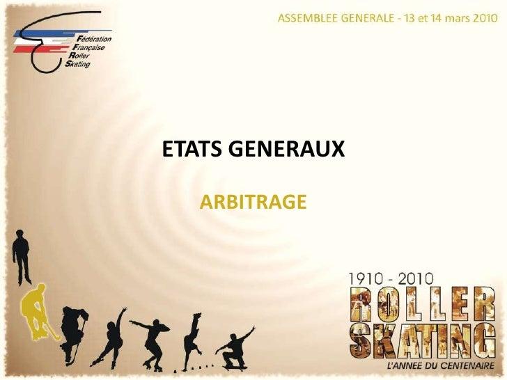 ETATS GENERAUX<br />ARBITRAGE<br />