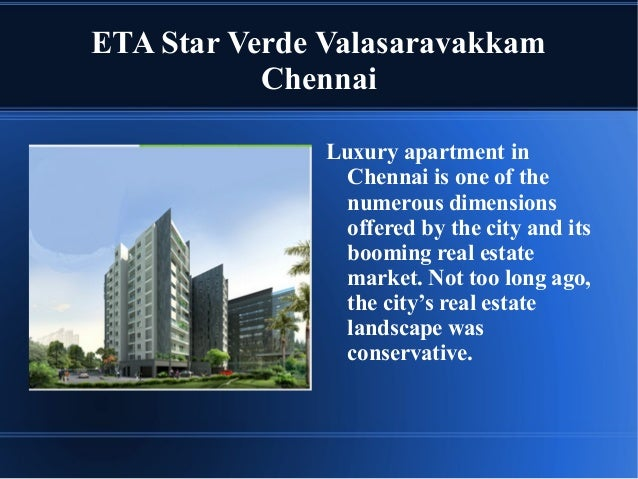 ETA Star Verde Valasaravakkam Chennai Luxury apartment in Chennai is one of the numerous dimensions offered by the city an...