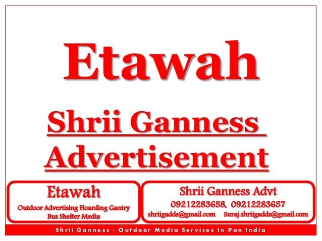 Etawah Shrii Ganness Advertisement Etawah  Outdoor Advertising Hoarding Gantry Bus Shelter Media  Shrii Ganness Advt  0921...