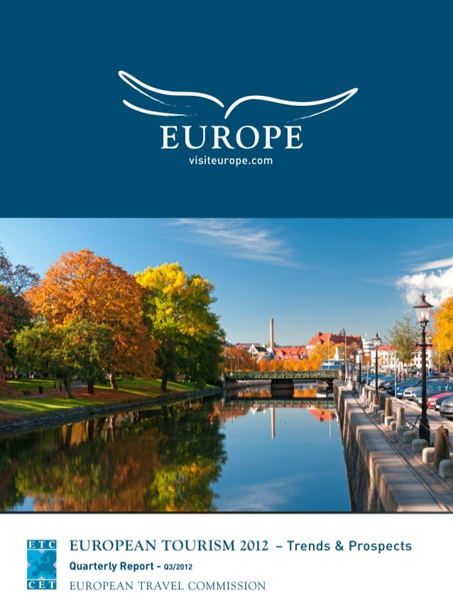 EUROPEAN TOURISM in 2012:              TRENDS & PROSPECTS                 Quarterly Report (Q3/2012)A quarterly insights r...