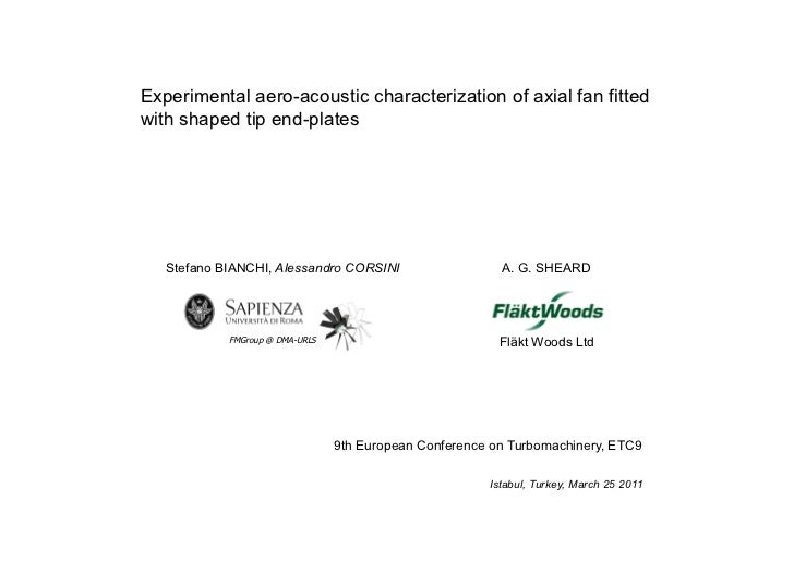 Experimental aero-acoustic characterization of axial fan fittedwith shaped tip end-plates   Stefano BIANCHI, Alessandro CO...