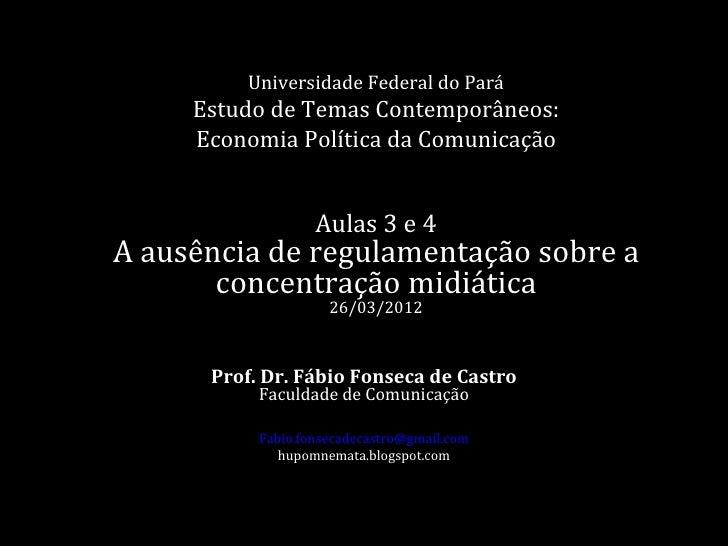 Universidade Federal do Pará     Estudo de Temas Contemporâneos:     Economia Política da Comunicação                   Au...